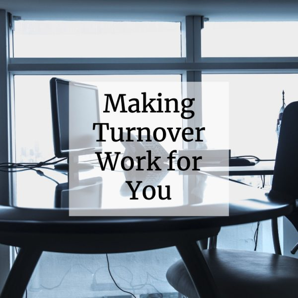 Making Turnover Work for You