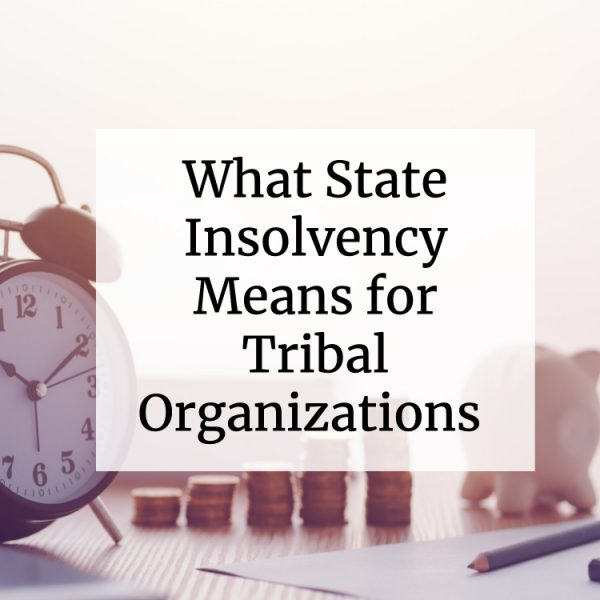 What State Insolvency Means for Tribal Organizations